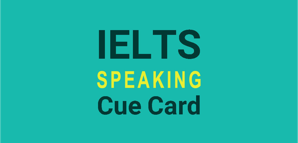 IELTS Speaking Cue Card – BDS Institute of English
